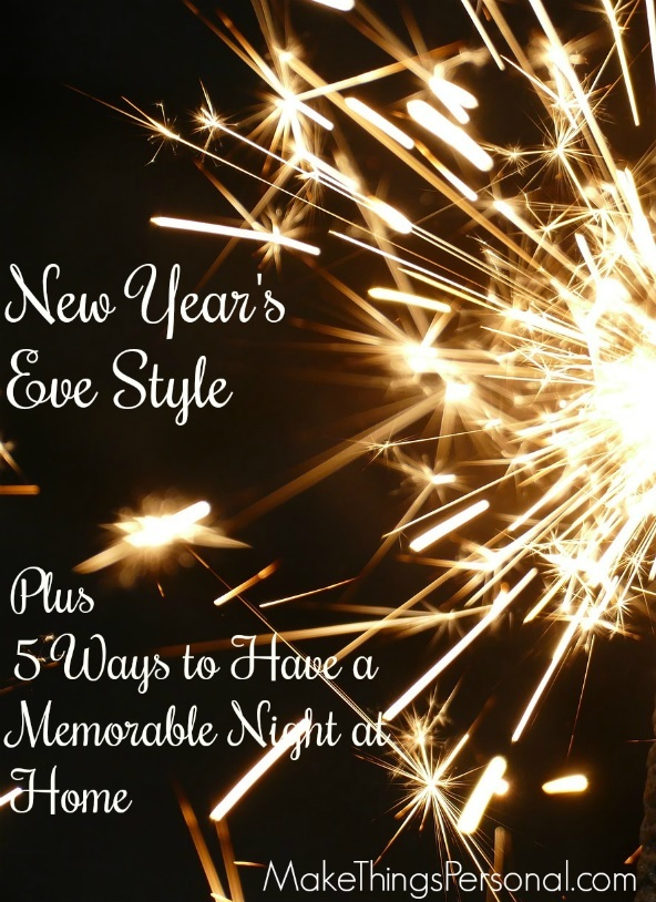 New Year\'s Eve Style + 5 Ways to Have a Memorable Night at Home ...